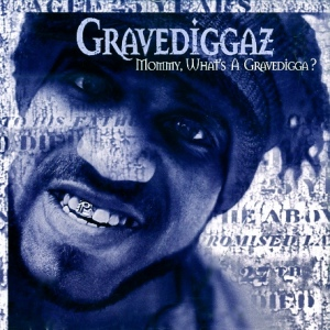 Mommy, What's A Gravedigga?.jpg