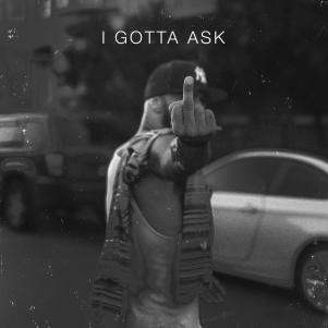 I Gotta Ask