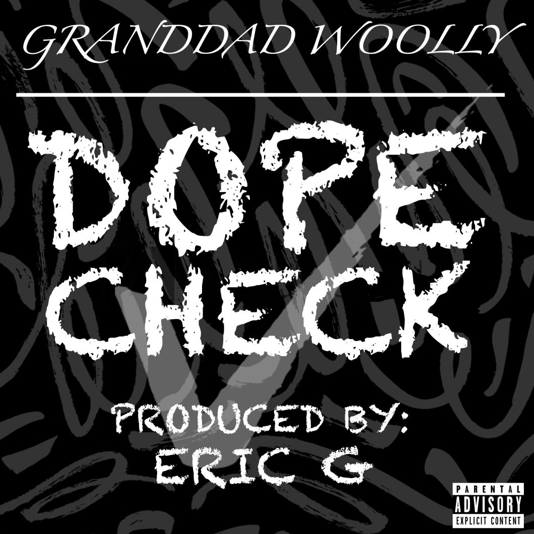 Granddad Woolly - Dope Check (Prod By Eric G)