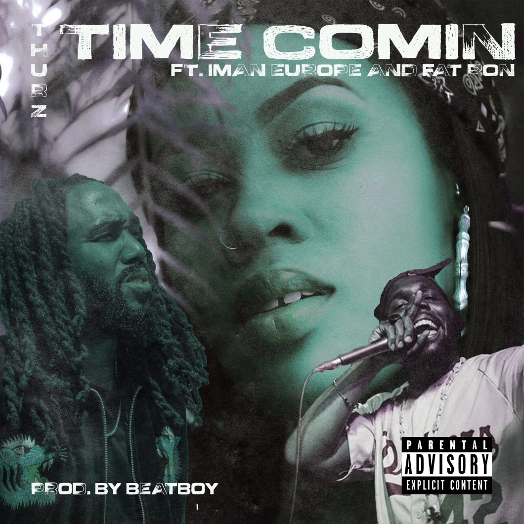 Time Comin ft Iman Europe and Fat Ron (prod by BeatBoy)